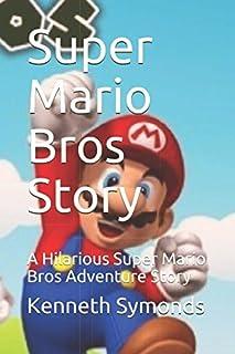 Super Mario Bros Story: A Hilarious Super Mario Bros Adventure Story