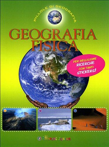 Geografia fisica. Con adesivi. Ediz. illustrata