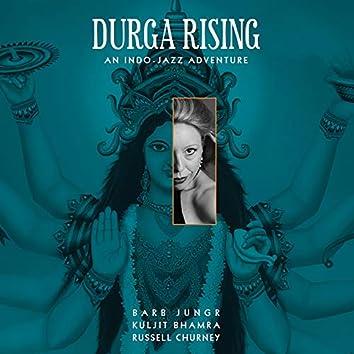 Durga Rising (An Indo-Jazz Adventure)