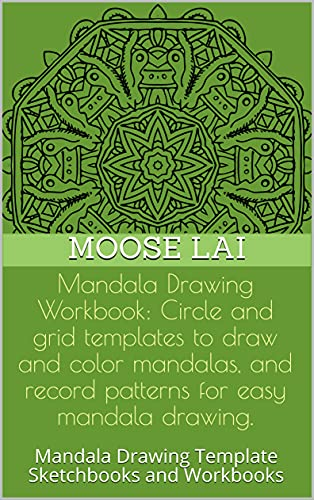 Mandala Drawing Workbook: Circle and grid templates to draw and color mandalas, and record patterns for easy mandala drawing. : Mandala Drawing Template Sketchbooks and Workbooks (English Edition)