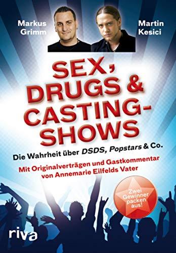 Sex, Drugs & Castingshows: Die Wahrheit über DSDS, Popstars & Co. Zwei Gewinner packen aus.