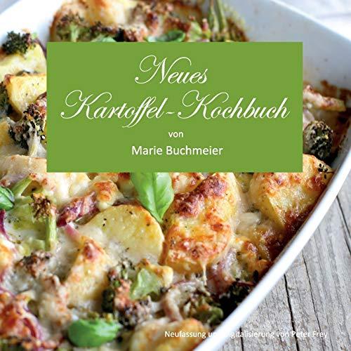 Neues Kartoffel-Kochbuch: von Marie Buchmeier
