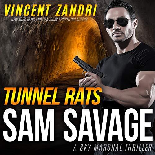 Tunnel Rats: A Sam Savage Sky Marshal Thriller