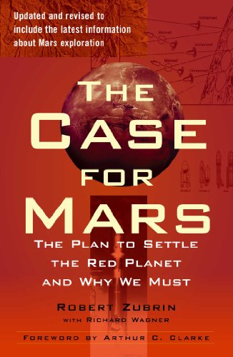 Case for Mars: The Plan to Settle the Red Planet and Why We Must