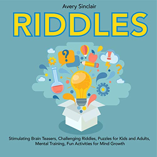 Riddles: Stimulating Brain Teasers, Challenging Riddles, Puzzles for Kids and Adults, Mental Training, Fun Activities for Mind Growth (English Edition)