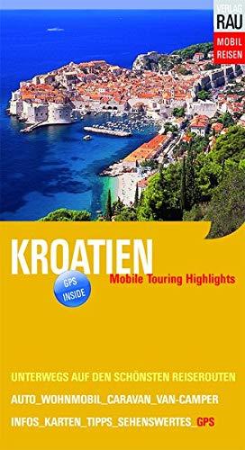 Kroatien: Mobile Touring Highlights (Mobil Reisen - Die schönsten Auto- & Wohnmobil-Touren)