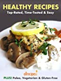 Healthy Recipes: Top-Rated, Time-Tested & Easy