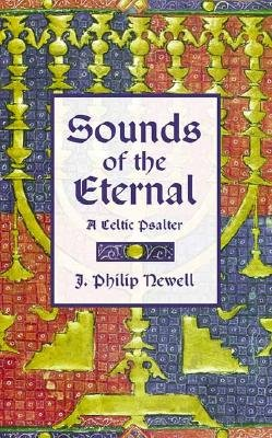 Sounds of the Eternal: A Celtic Psalter: Morning and Night Prayer [SOUNDS OF THE ETERNAL] [Hardcover]