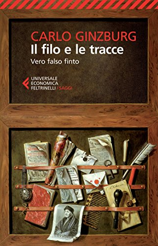 Il filo e le tracce: Vero falso finto (Italian Edition)