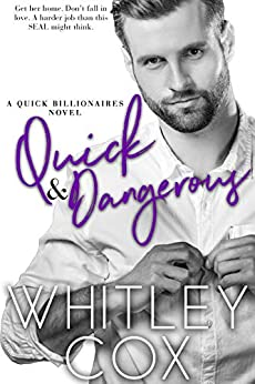 Quick & Dangerous (The Quick Billionaires Book 4) by [Whitley Cox]