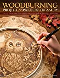 Woodburning Project & Pattern Treasury: Create Your Own Pyrography Art with 70 Mix-and-Match Designs (Fox Chapel Publishing) Step-by-Step Instructions for Both Beginners and Advanced Woodburners