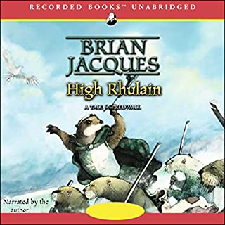 High Rhulain                   Written by:                                                                                                                                 Brian Jacques                               Narrated by:                                                                                                                                 Brian Jacques,                                                                                        Full Cast                      Length: 11 hrs and 24 mins     2 ratings     Overall 3.5