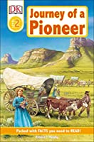 DK Readers L2: Journey of a Pioneer (DK Readers Level 2)