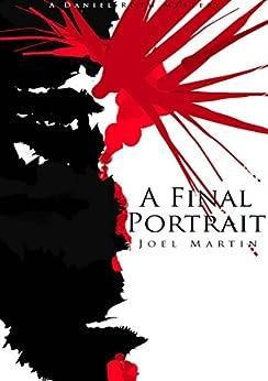 A Final Portrait by [Joel Martin, Remy Gomez]