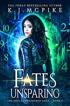 Fates Unsparing (The Souls Untethered Saga Book 2) by [K.J. McPike]