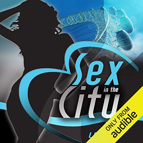 Sex in the City: London                   By:                                                                                                                                 Maxim Jakubowski (editor/author),                                                                                        Matt Thorne,                                                                                        Justine Elyot,                   and others                          Narrated by:                                                                                                                                 Goldie Keely                      Length: 7 hrs and 35 mins     6 ratings     Overall 3.2