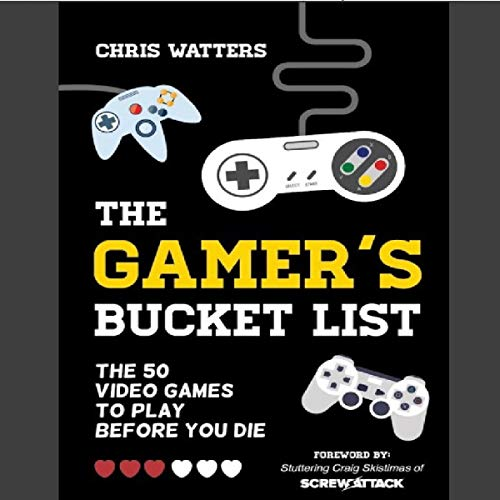 The Gamer's Bucket List: The 50 Video Games to Play Before You Die audiobook cover art