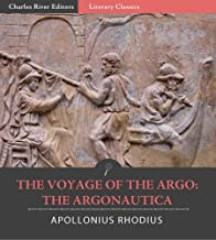 The Voyage of the Argo: The Argonautica (Illustrated)