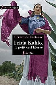 Frida Kahlo, le petit cerf blessé par Gérard de Cortanze