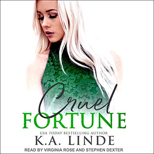 Cruel Fortune     Cruel Series, Book 2              Written by:                                                                                                                                 K. A. Linde                               Narrated by:                                                                                                                                 Stephen Dexter,                                                                                        Virginia Rose                      Length: 8 hrs and 51 mins     Not rated yet     Overall 0.0