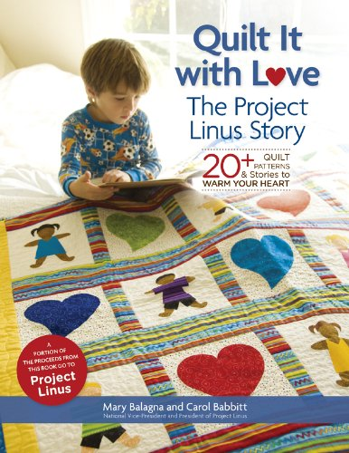 Quilt It with Love: The Project Linus Story: 20+ Quilt Patterns