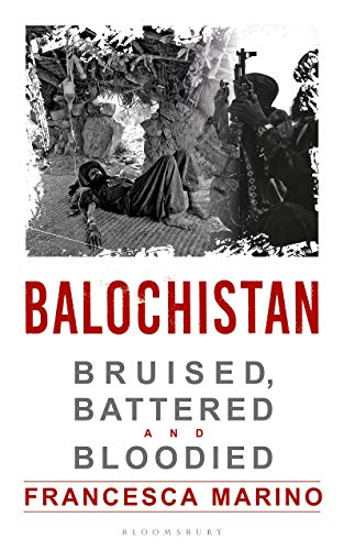 Balochistan: Bruised, Battered and Bloodied (English Edition)