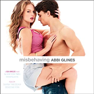 Misbehaving                   Written by:                                                                                                                                 Abbi Glines                               Narrated by:                                                                                                                                 Shayna Thibodeaux,                                                                                        Sebastian York                      Length: 7 hrs and 22 mins     1 rating     Overall 5.0