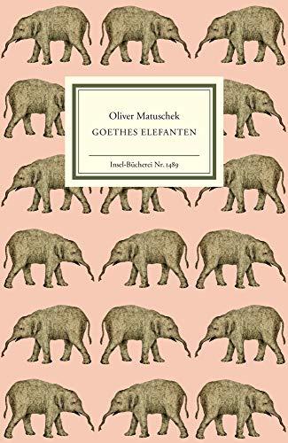 Goethes Elefanten (Insel-Bücherei)