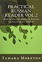 Practical Russian Reader: Modern Russian Fables in Russian for Intermediate Students