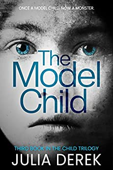 THE MODEL CHILD (The Child Trilogy Book 3) by [Julia Derek]