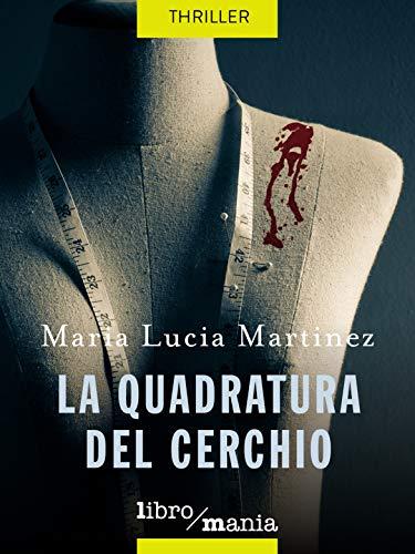 La quadratura del cerchio di [Maria Lucia Martinez]