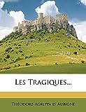 Les Tragiques... - Nabu Press - 05/11/2011