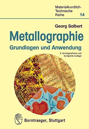 Metallographie: Grundlagen und Anwendung (Materialkundlich-Technische Reihe)