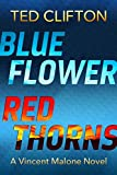 Blue Flower Red Thorns (Vincent Malone Book 2)