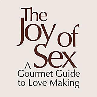 Couverture de The Joy of Sex [First Edition 1972]: A Gourmet Guide to Love Making