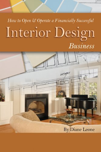 How To Open Operate A Financially Successful Interior Design Business Kindle Edition By Leone Diane Arts Photography Kindle Ebooks Amazon Com