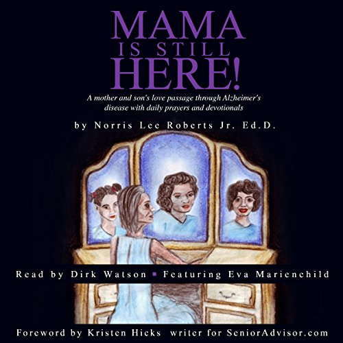 Mama Is Still Here!                   By:                                                                                                                                 Norris Lee Roberts Jr                               Narrated by:                                                                                                                                 Dirk Watson,                                                                                        Eva Marienchild                      Length: 3 hrs and 52 mins     4 ratings     Overall 5.0