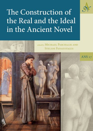 Construction of the Real and the Ideal in the Ancient Novel (Ancient Narrative Supplementum, Band 17)