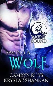 Saving a Wolf (Moonbound Book 6) by [Camryn Rhys, Krystal Shannan]