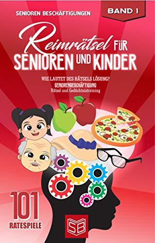Reimrätsel für Senioren und Kinder: Wie lautet des Rätsels Lösung? Seniorenbeschäftigung Rätsel und Gedächtnistraining (101 Ratespiele 1)