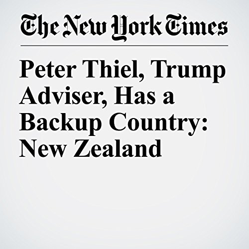 Peter Thiel, Trump Adviser, Has a Backup Country: New Zealand copertina