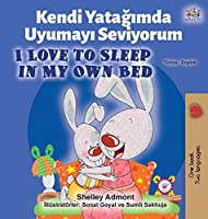 I Love to Sleep in My Own Bed (Turkish English Bilingual Book) (Turkish English Bilingual Collection)