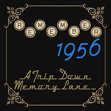 Remember 1956: A Trip Down Memory Lane...