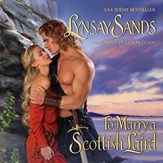 To Marry a Scottish Laird                   By:                                                                                                                                 Lynsay Sands                               Narrated by:                                                                                                                                 Keiran Elliott                      Length: 10 hrs and 2 mins     694 ratings     Overall 4.4