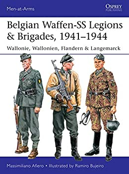 Belgian Waffen-SS Legions & Brigades 1941–1944  Wallonie Wallonien Flandern & Langemarck  Men-at-Arms