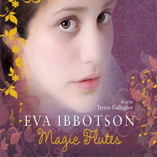 Magic Flutes                   By:                                                                                                                                 Eva Ibbotson                               Narrated by:                                                                                                                                 Teresa Gallagher                      Length: 3 hrs and 23 mins     9 ratings     Overall 4.2