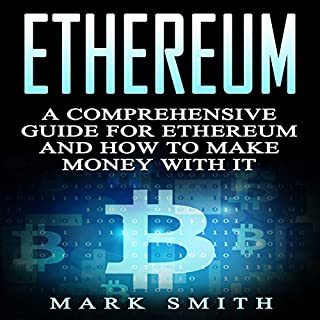 Ethereum: A Comprehensive Guide for Ethereum and How to Make Money with It cover art