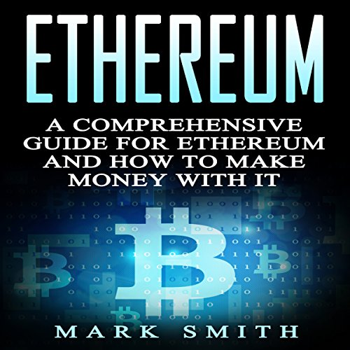 Ethereum: A Comprehensive Guide for Ethereum and How to Make Money with It audiobook cover art