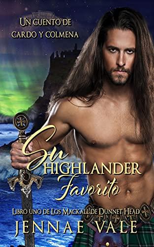 Su Highlander Favorito : Libro uno de Los Mackall de Dunnet Head