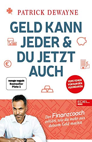 Geld kann jeder & du jetzt auch: Der Finanzcoach erklärt, wie du mehr aus deinem Geld machst. (manager magazin Nr.1 Bestseller)